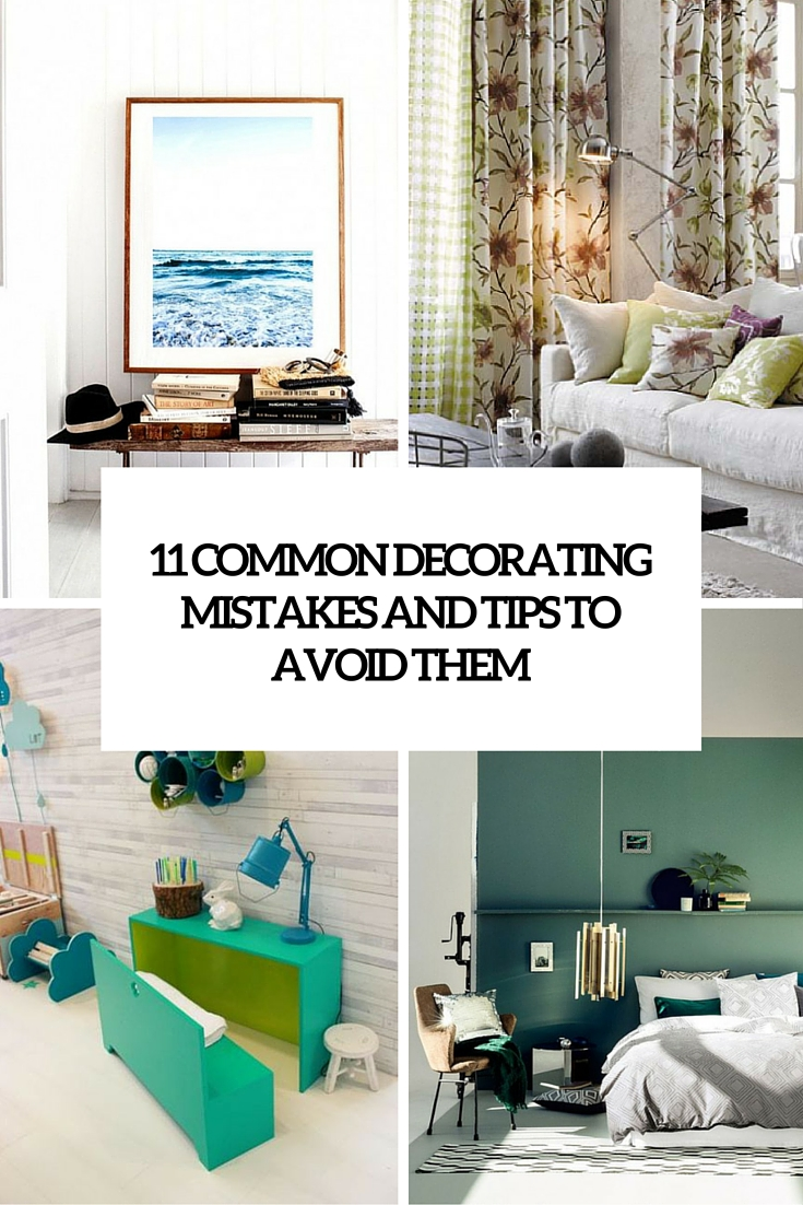 11 most common decorating mistakes and tips to avoid them cover