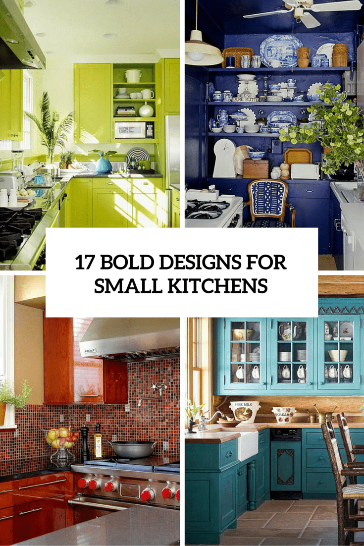 17 Awesome Bold Décor Ideas For Small Kitchens