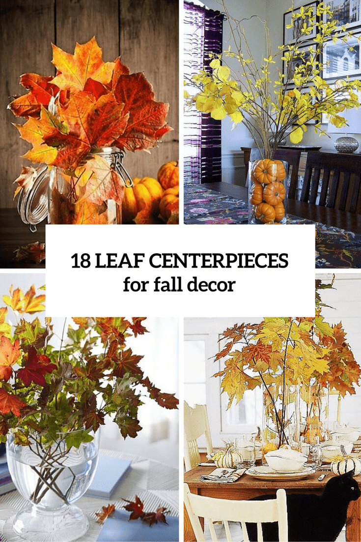 18 Leaf Centerpieces For Fall And Thanksgiving Décor