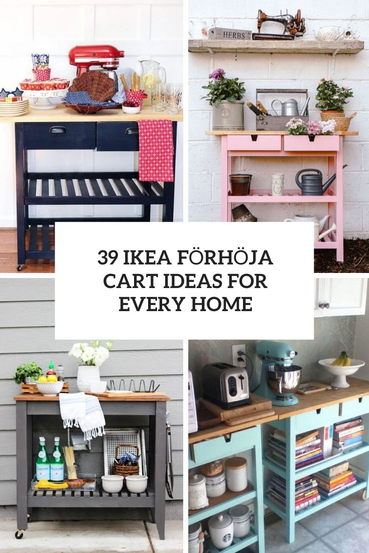 19 IKEA FÖRHÖJA Cart Storage And Display Ideas For Every Home
