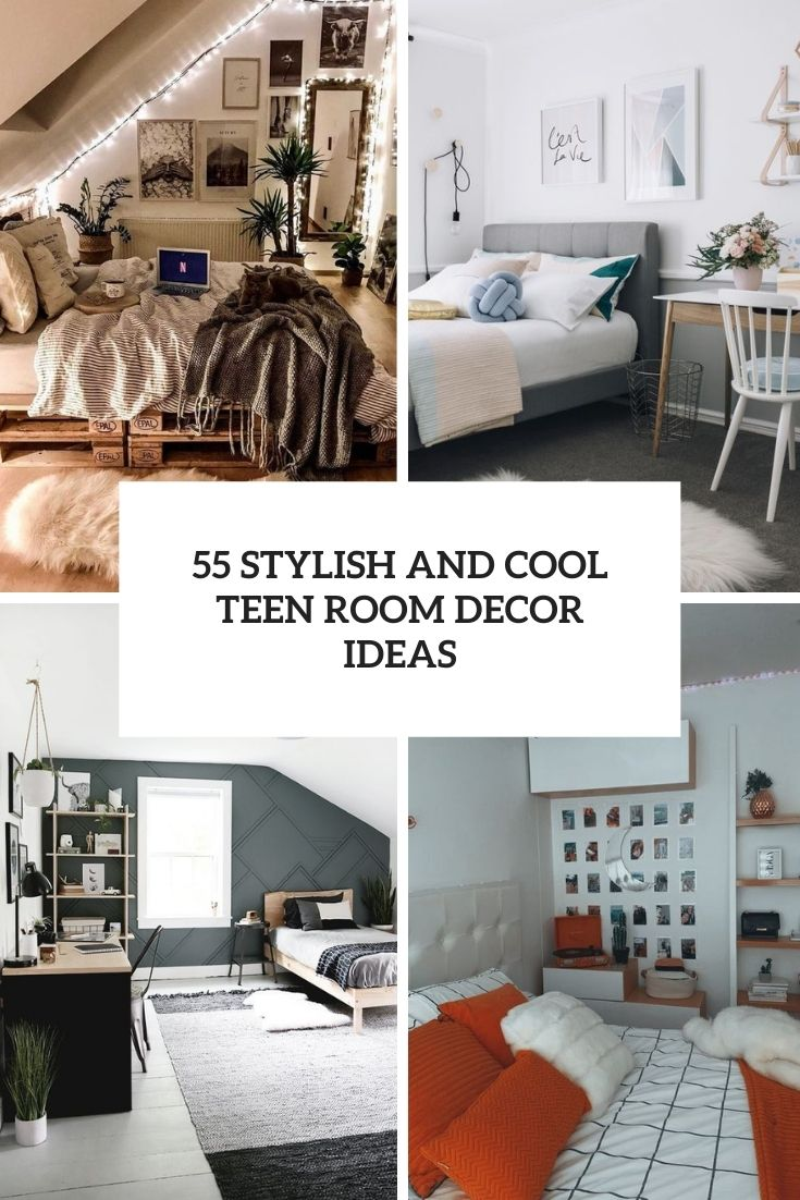 55 Stylish And Cool Teen Room Decor Ideas