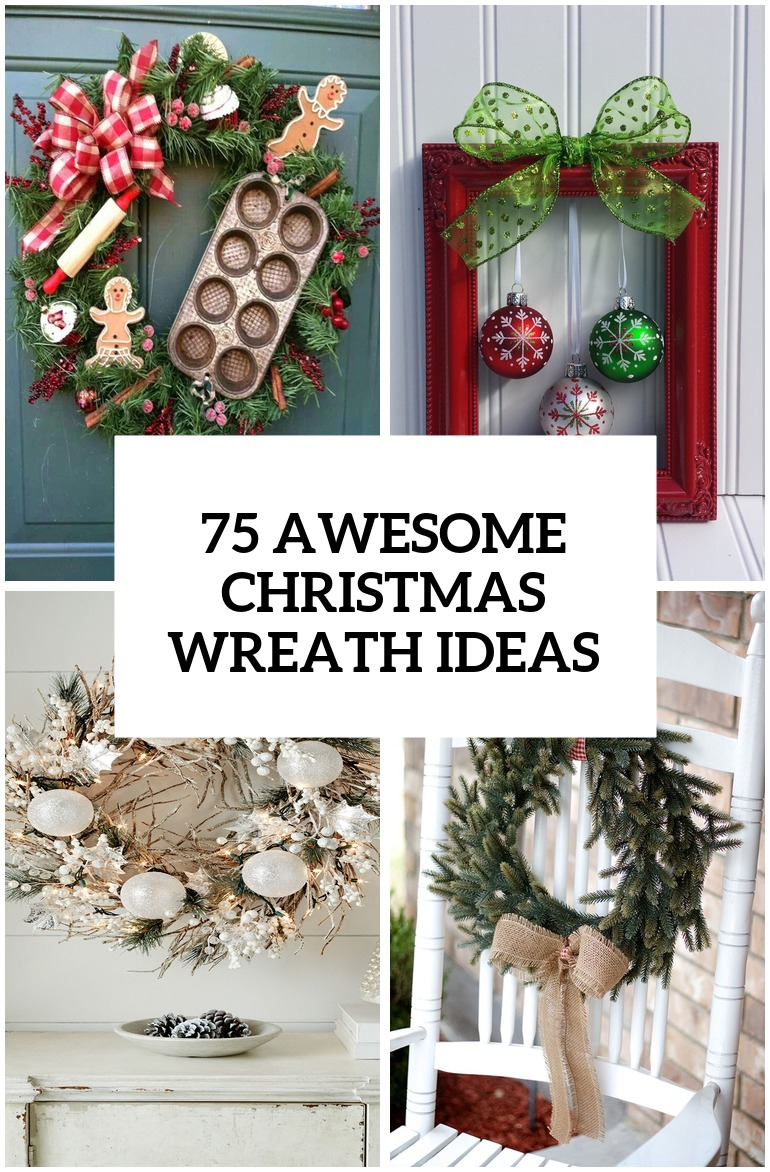 75 awesome christmas wreaths ideas for all types of d cor digsdigs - Awesome christmas wreath with homemade style ...