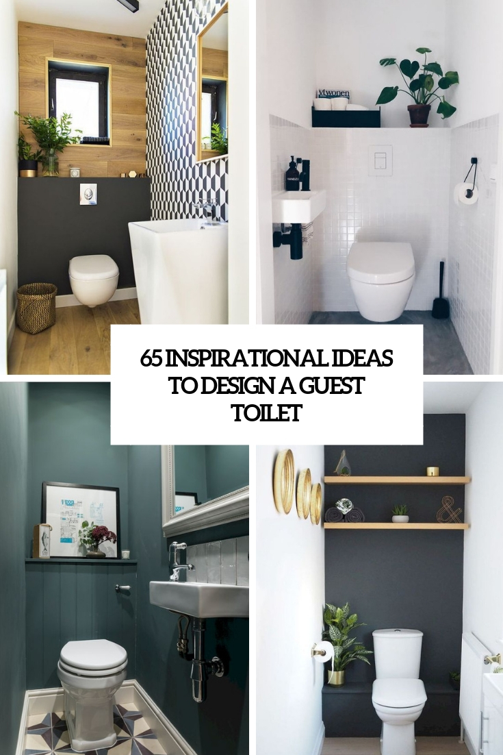 65 Inspirational Ideas To Design A Guest Toilet