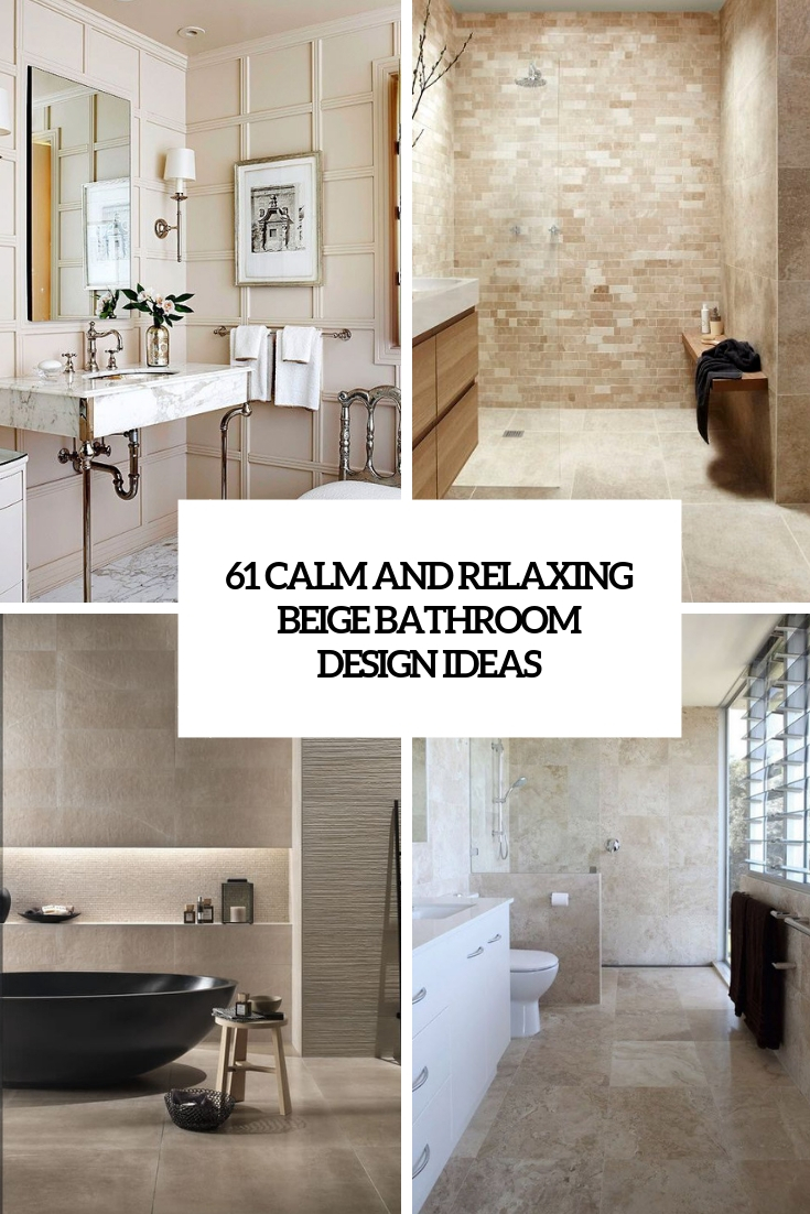 calm and relaxing beige bathroom design ideas cover