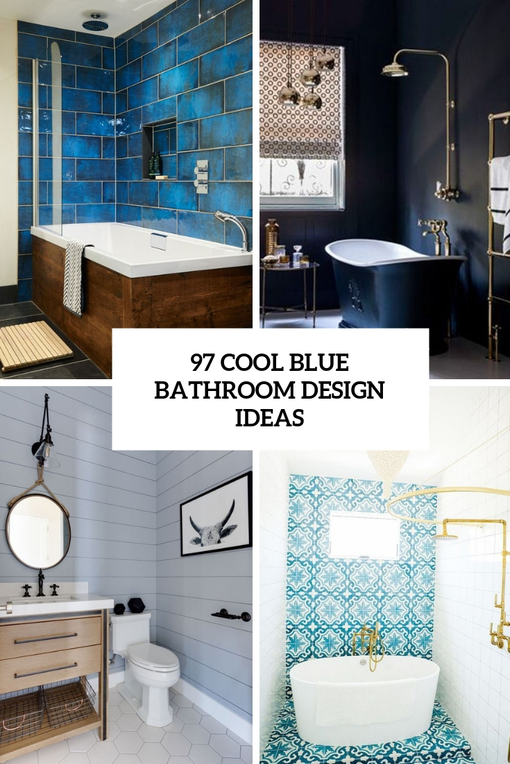97 Cool Blue Bathroom Design Ideas - DigsDigs