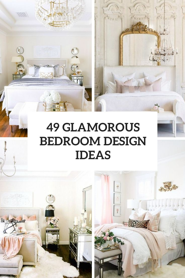 49 Glamorous Bedroom Design Ideas