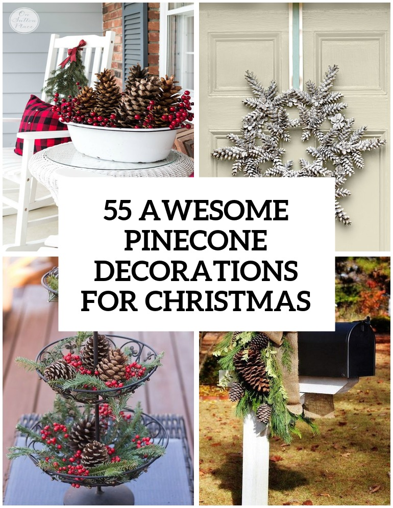 55 awesome outdoor and indoor pinecone decorations for for Pictures of indoor christmas decorations