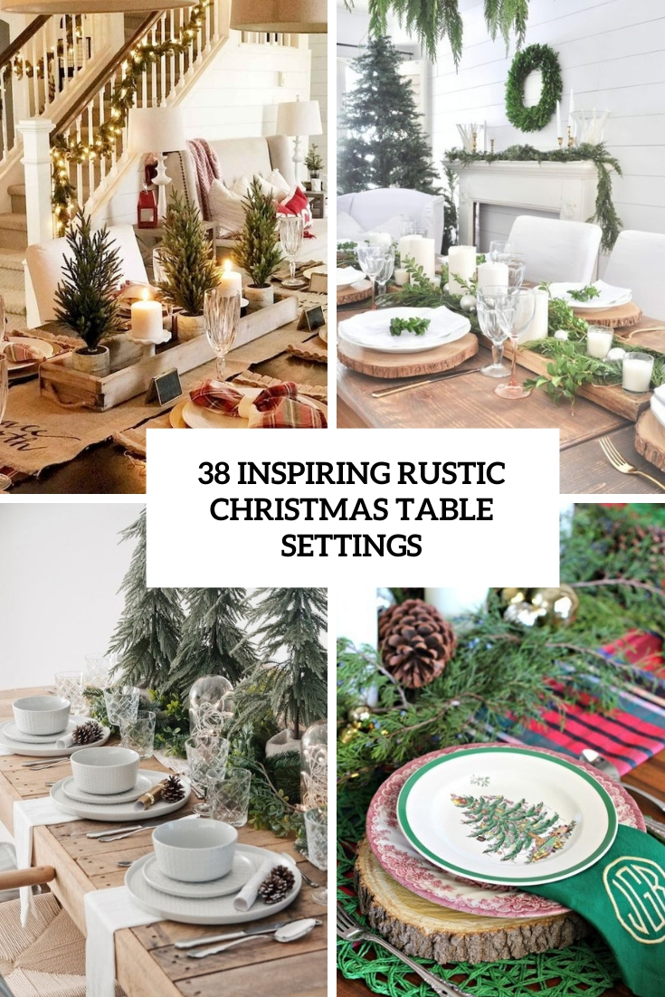 38 Inspiring Rustic Christmas Table Settings