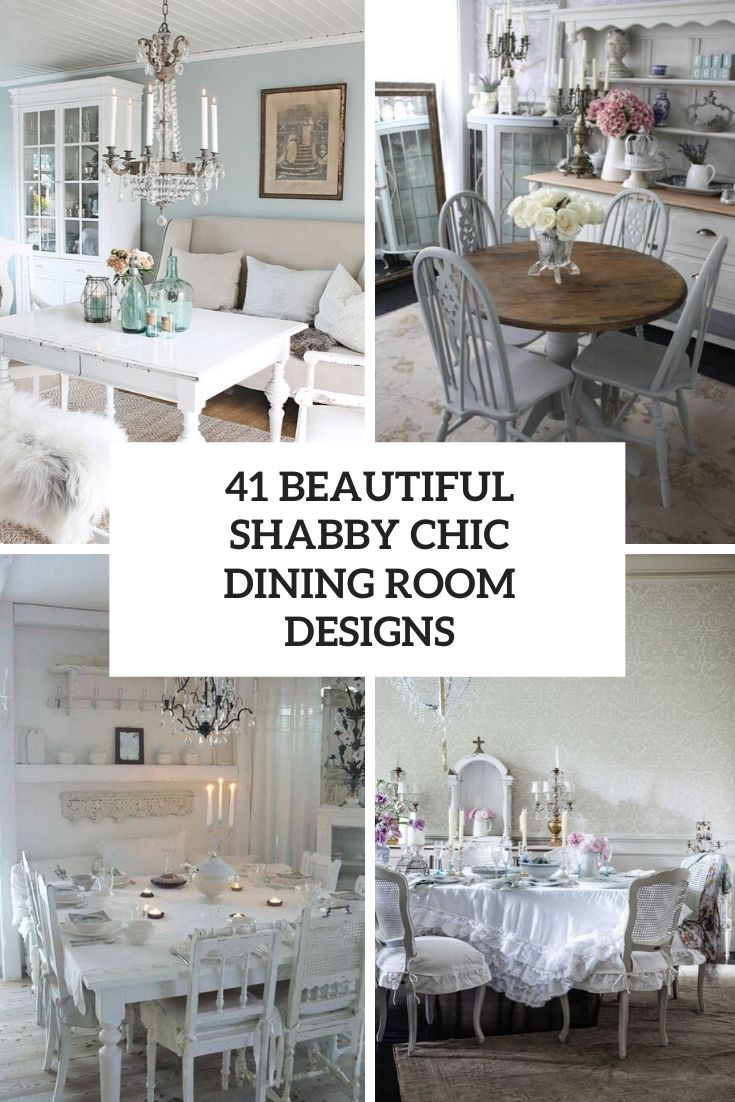 41 Beautiful Shabby Chic Dining Room Designs