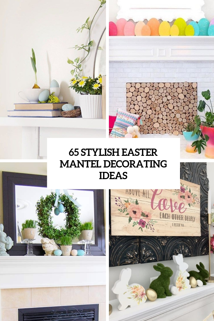stylish easter mantel decorating ideas cover