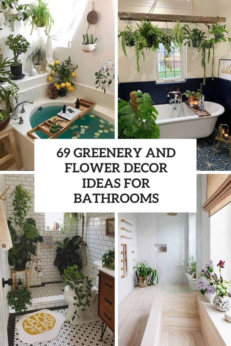 69 Greenery And Flower Decor Ideas For Bathrooms