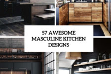 57 awesome masculine kitchen designs cover