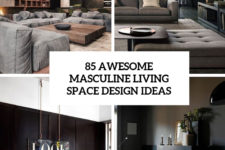 85 awesome masculine living space design ideas in different styles cover