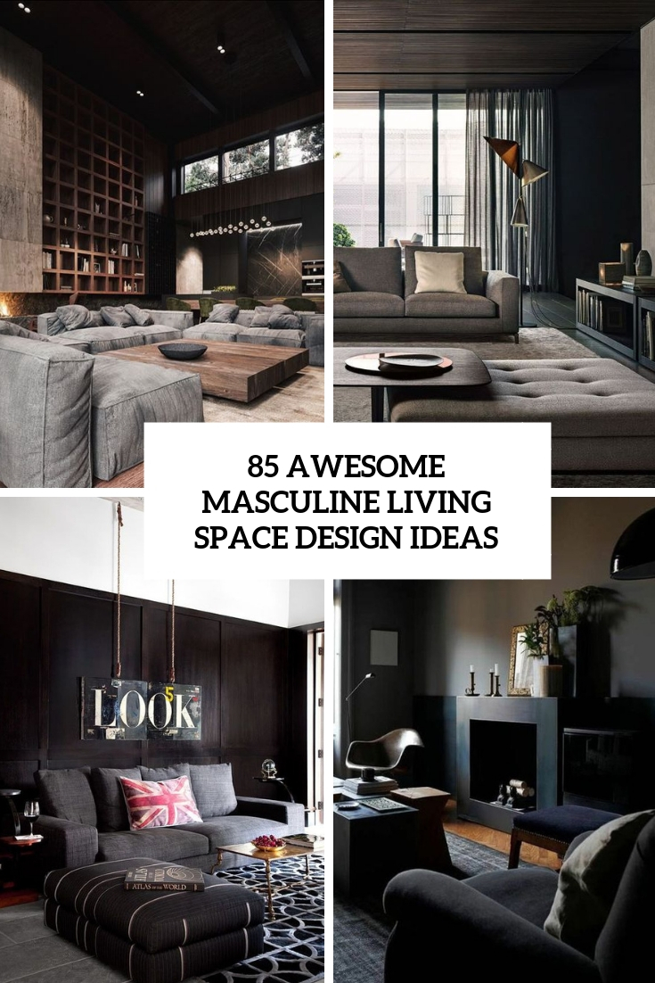 awesome masculine living space design ideas in different styles cover