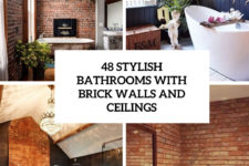 48 stylish bathrooms with brick walls and ceilings cover