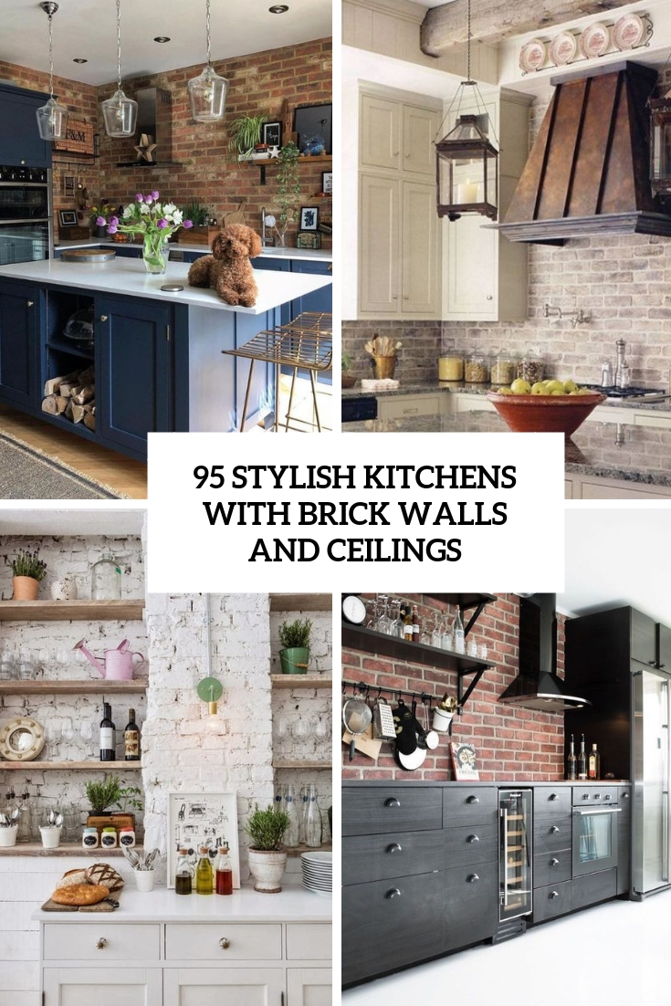 stylish kitchens with brick walls and ceilings cover