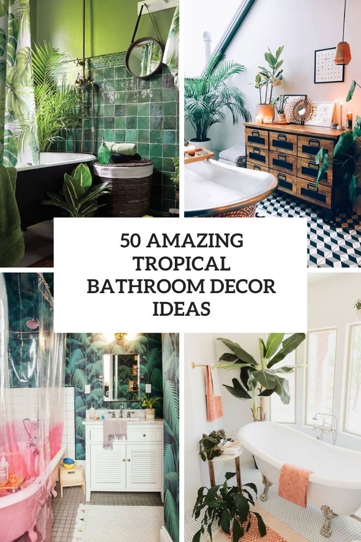50 Amazing Tropical Bathroom Décor Ideas