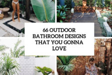 66 outdoor bathroom designs that you gonna love cover
