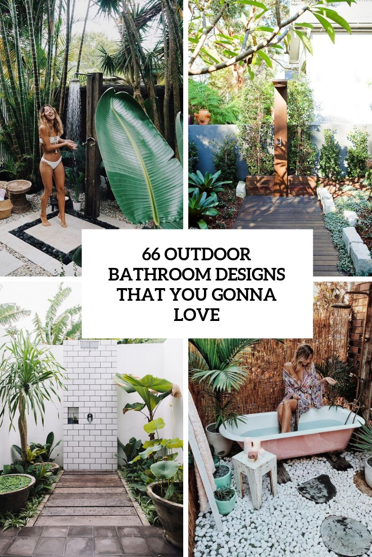 66 Outdoor Bathroom Designs That You Gonna Love