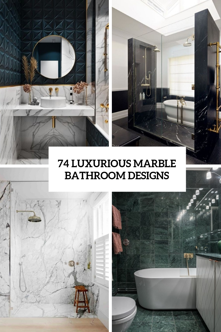 74 Luxurious Marble Bathroom Designs