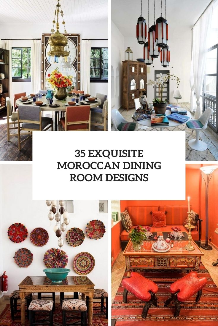 35 Exquisite Moroccan Dining Room Designs
