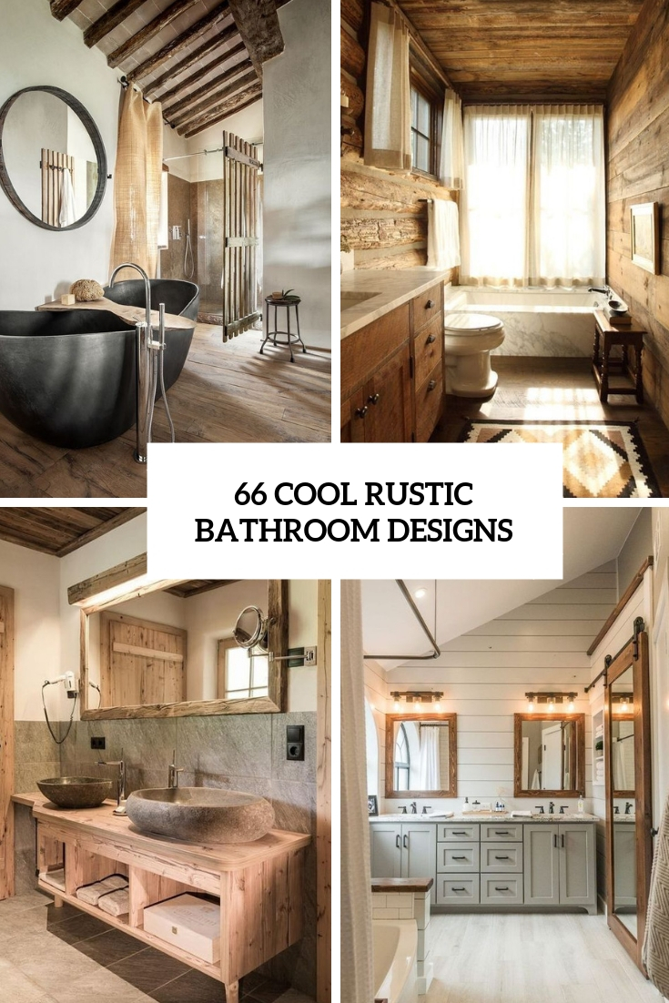 66 Cool Rustic Bathroom Designs