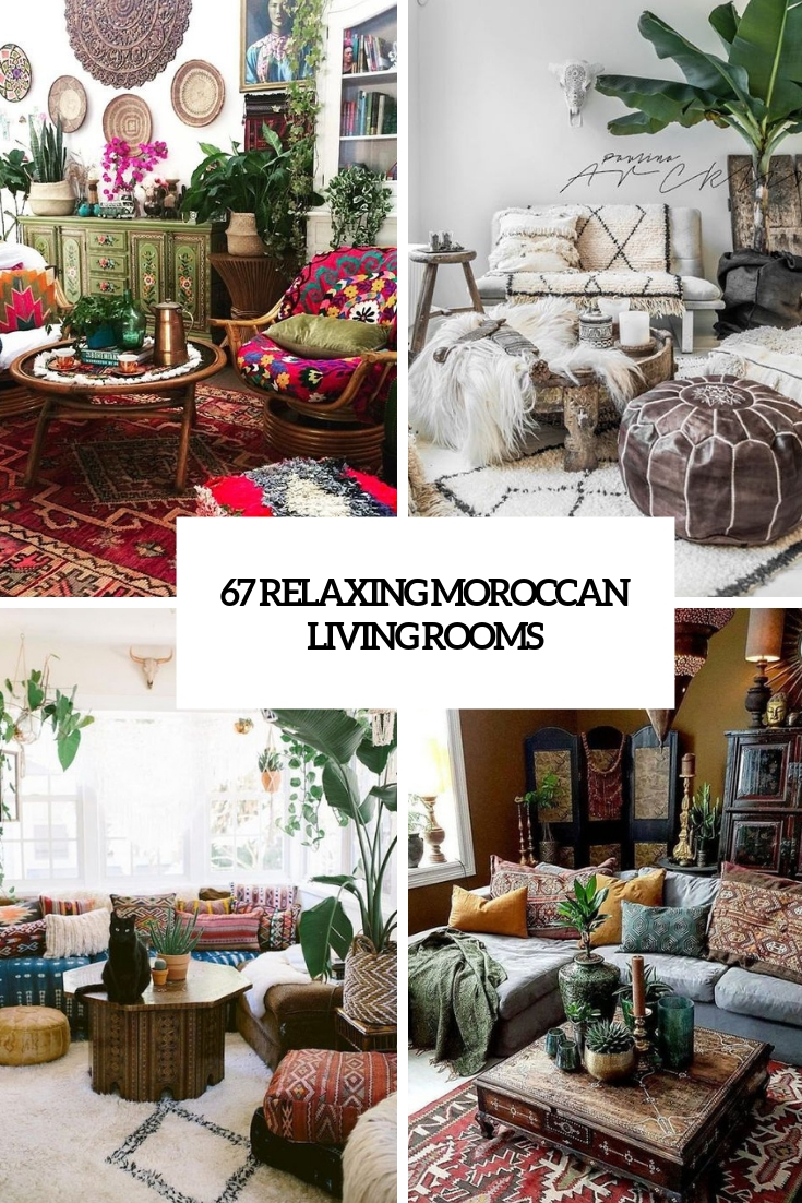 67 Relaxing Moroccan Living Rooms