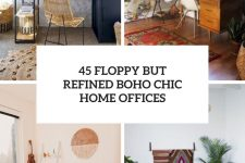 45 floppy but refined boho chic home offices cover