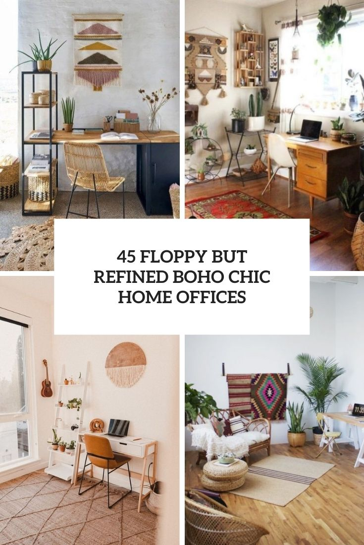 45 Floppy But Refined Boho Chic Home Offices