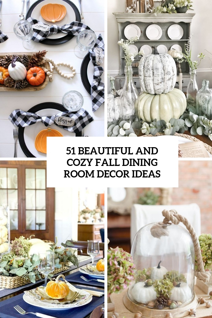 51 Beautiful And Cozy Fall Dining Room Décor Ideas