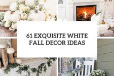 61 exquisite white fall decor ideas cover