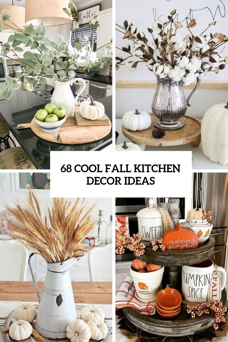 68 Cool Fall Kitchen Décor Ideas