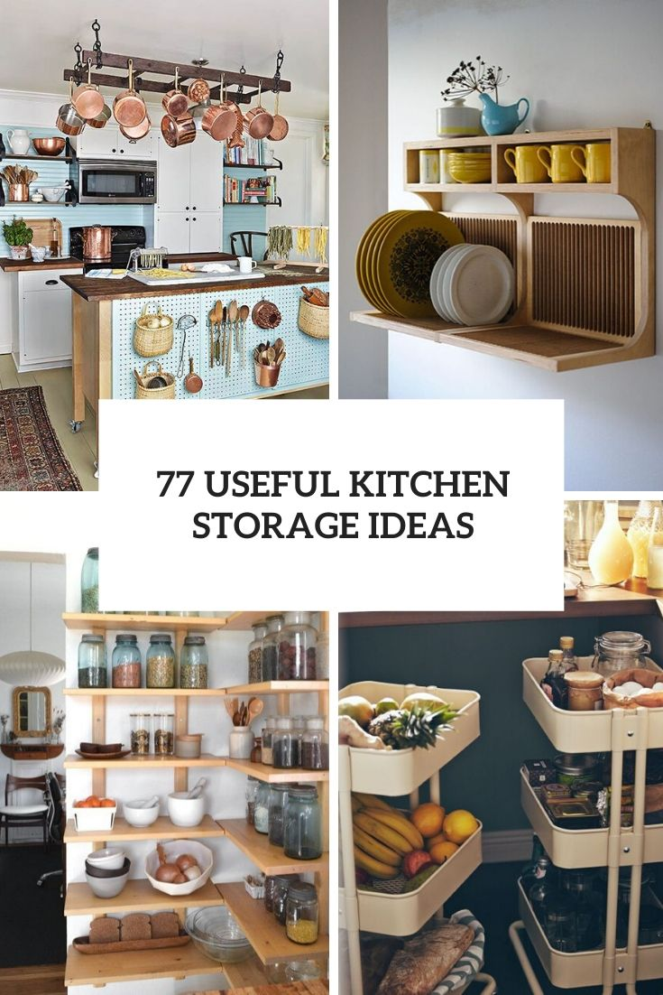 77 Useful Kitchen Storage Ideas