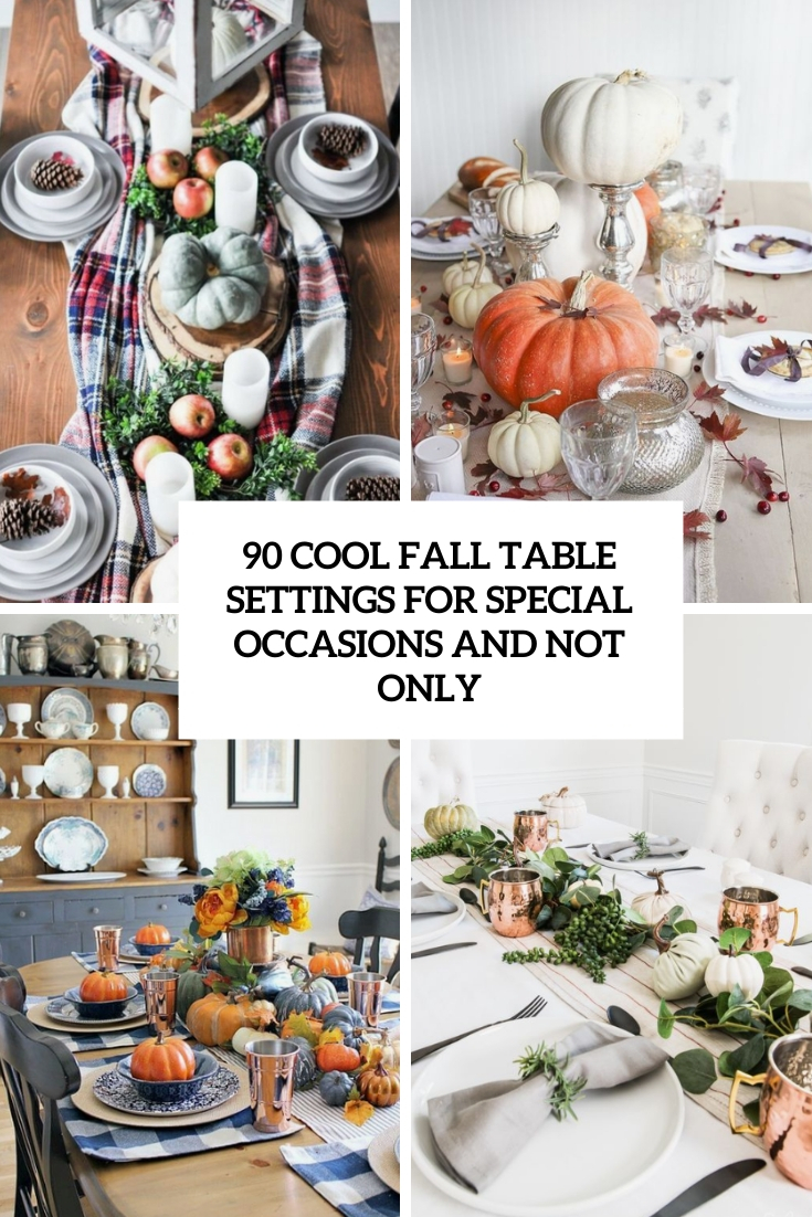 90 Cool Fall Table Settings For Special Occasions And Not Only