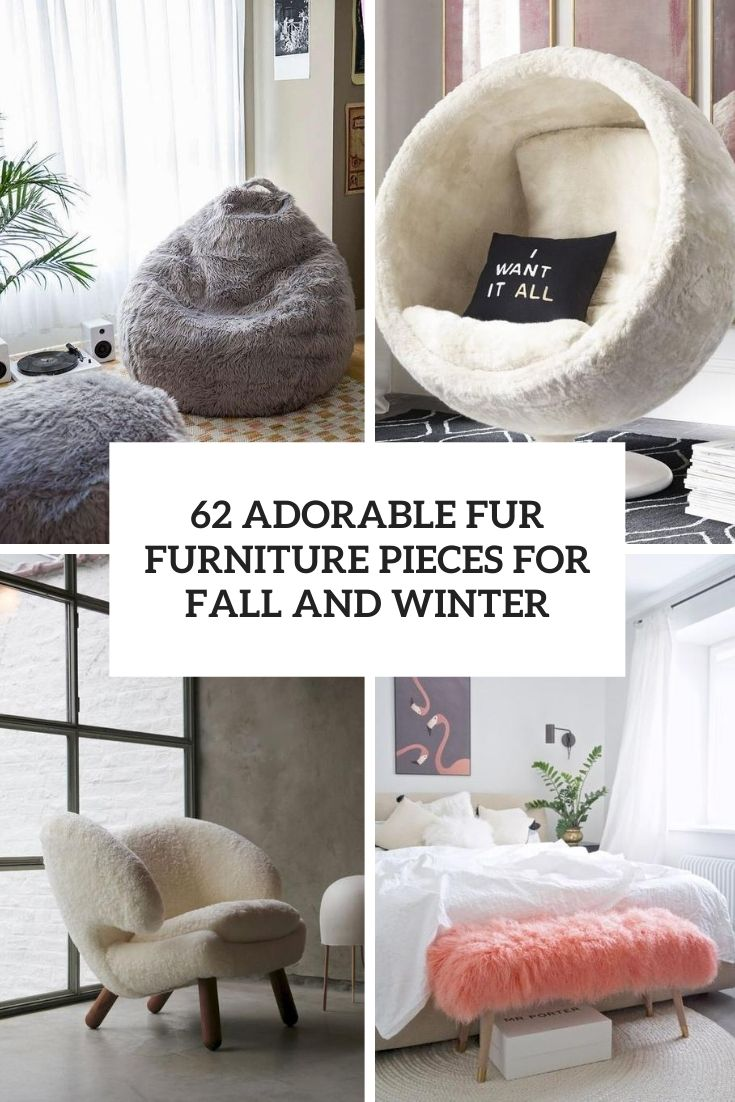 62 Adorable Fur Furniture Pieces For Fall And Winter