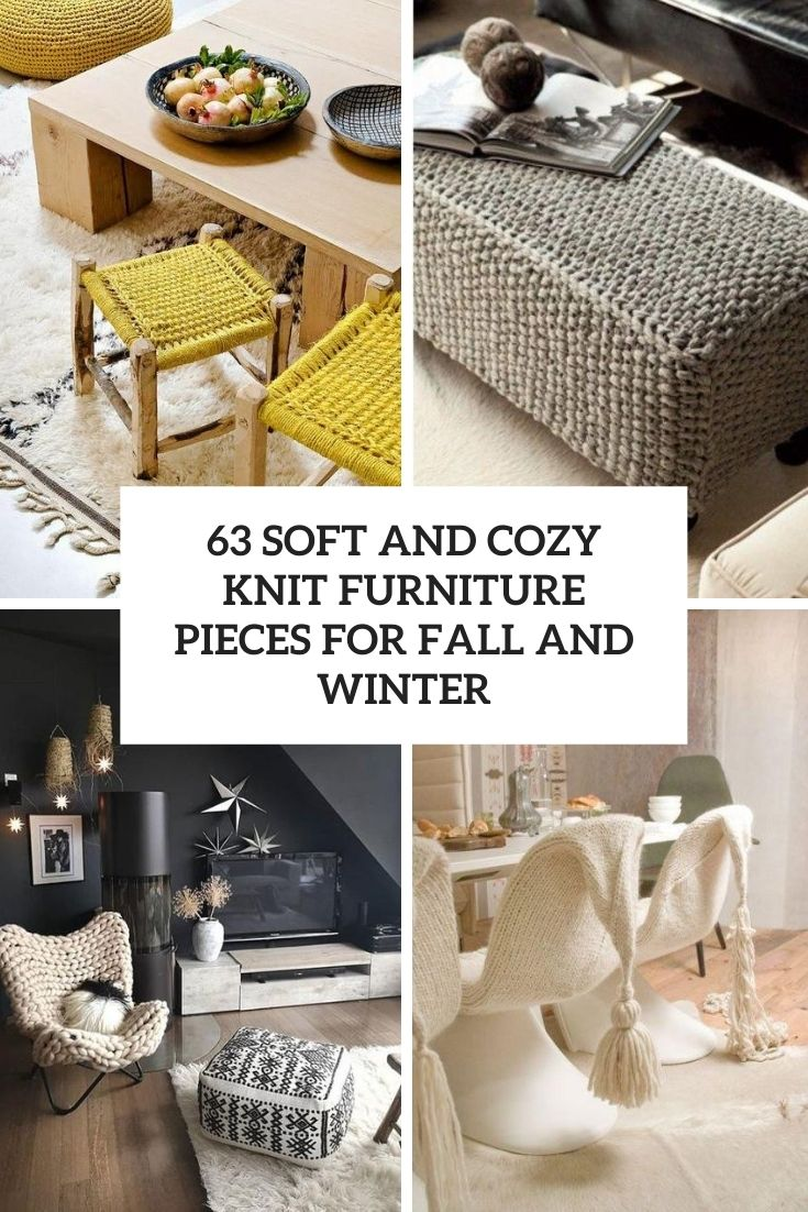 63 Soft And Cozy Knit Furniture Pieces For Fall And Winter