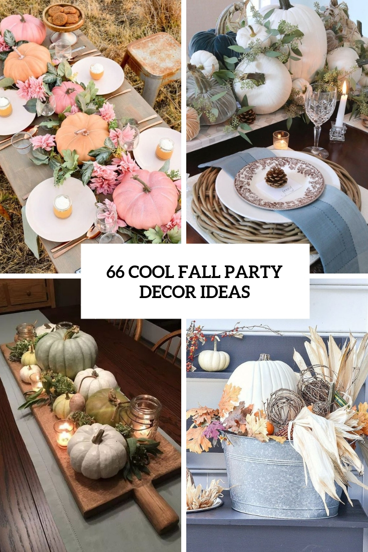 66 Cool Fall Party Décor Ideas