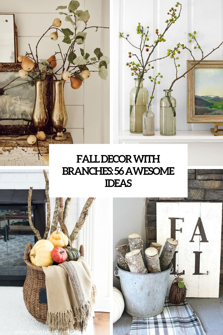 Fall Décor With Branches: 56 Awesome Ideas