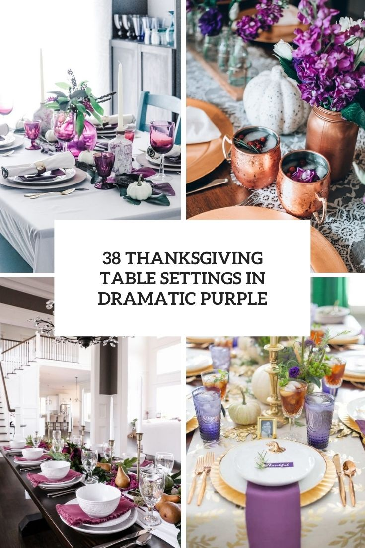 38 Thanksgiving Table Settings In Dramatic Purple