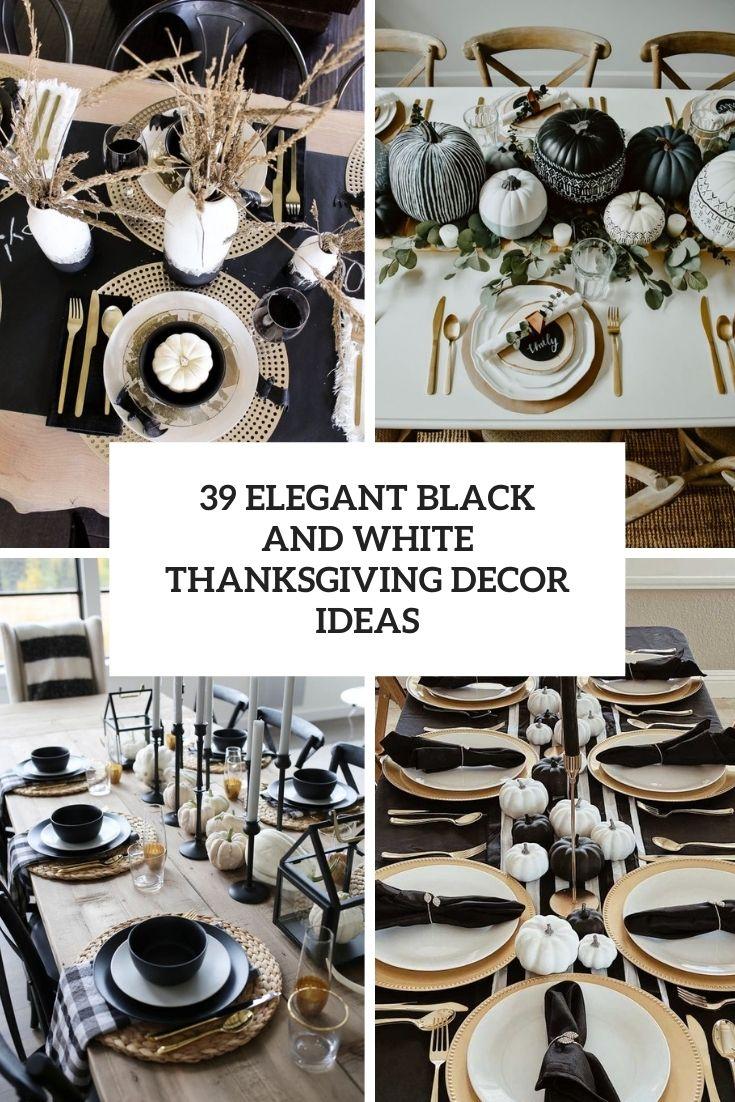 39 Elegant Black And White Thanksgiving Décor Ideas