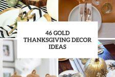 46 gold thanksgiving decor ideas cover