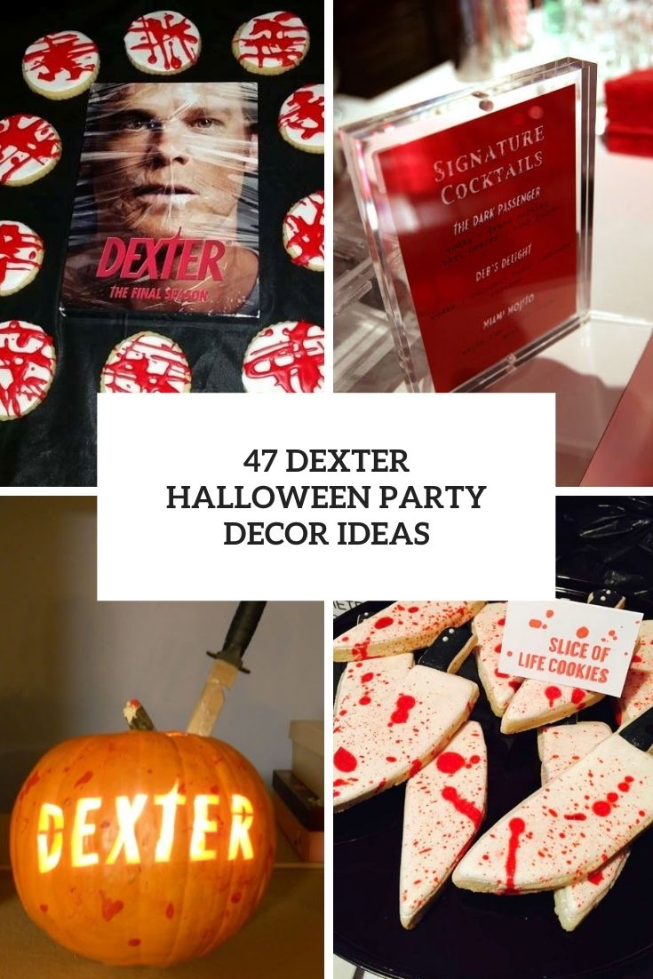 47 Dexter Halloween Party Décor Ideas