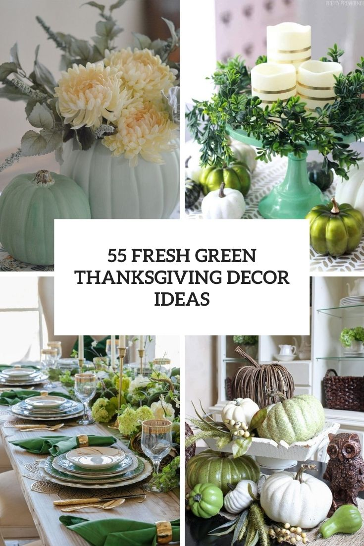 55 Fresh Green Thanksgiving Décor Ideas