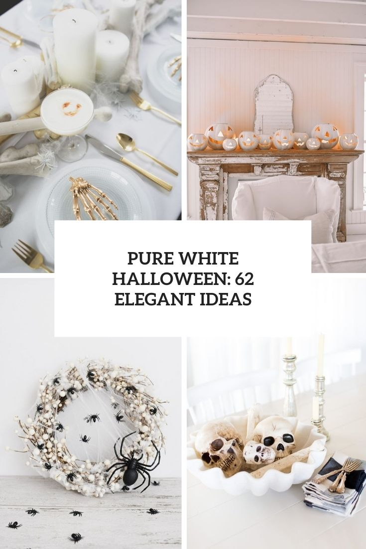 Pure White Halloween: 62 Elegant Ideas