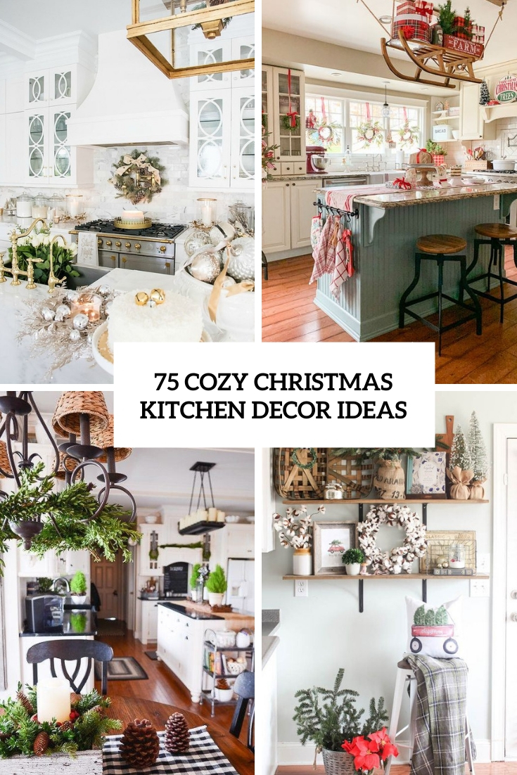75 Cozy Christmas Kitchen Décor Ideas
