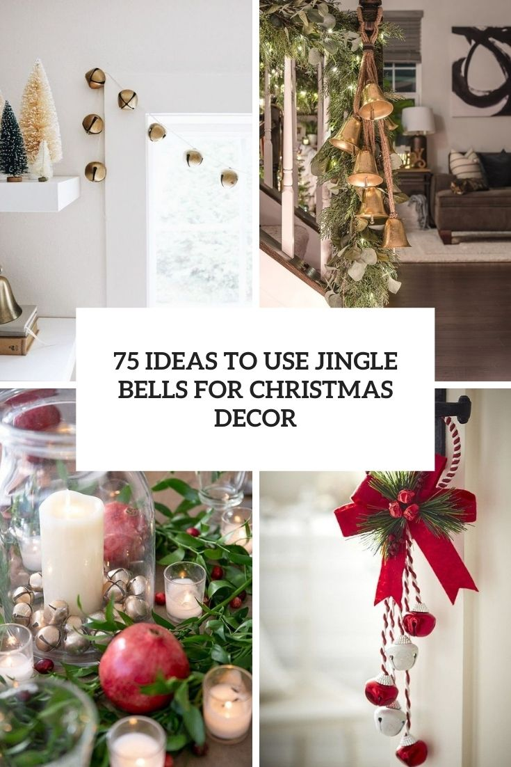 75 Ideas To Use Jingle Bells In Christmas Décor