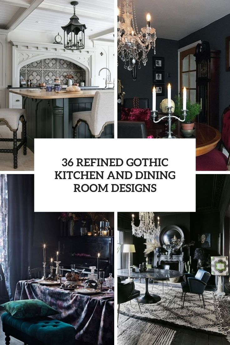 36 Refined Gothic Kitchen And Dining Room Designs