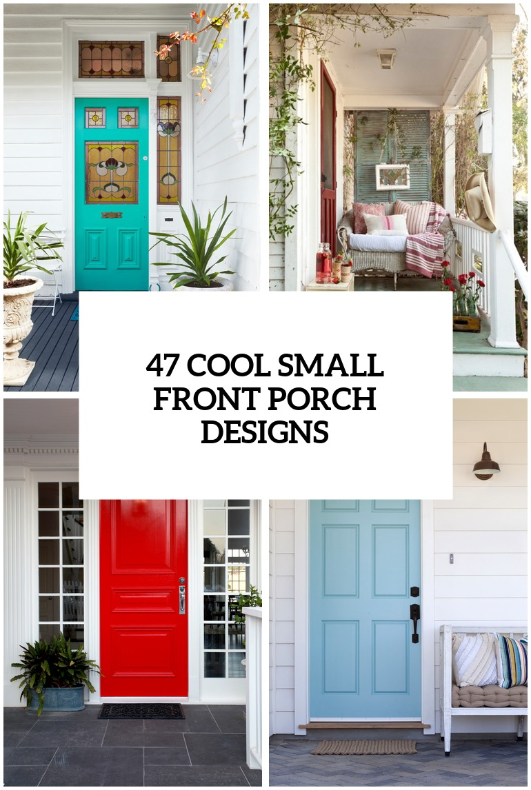 Small Front Porches Designs Front Porch Steps Porch Design: 47 Cool Small Front Porch Design Ideas