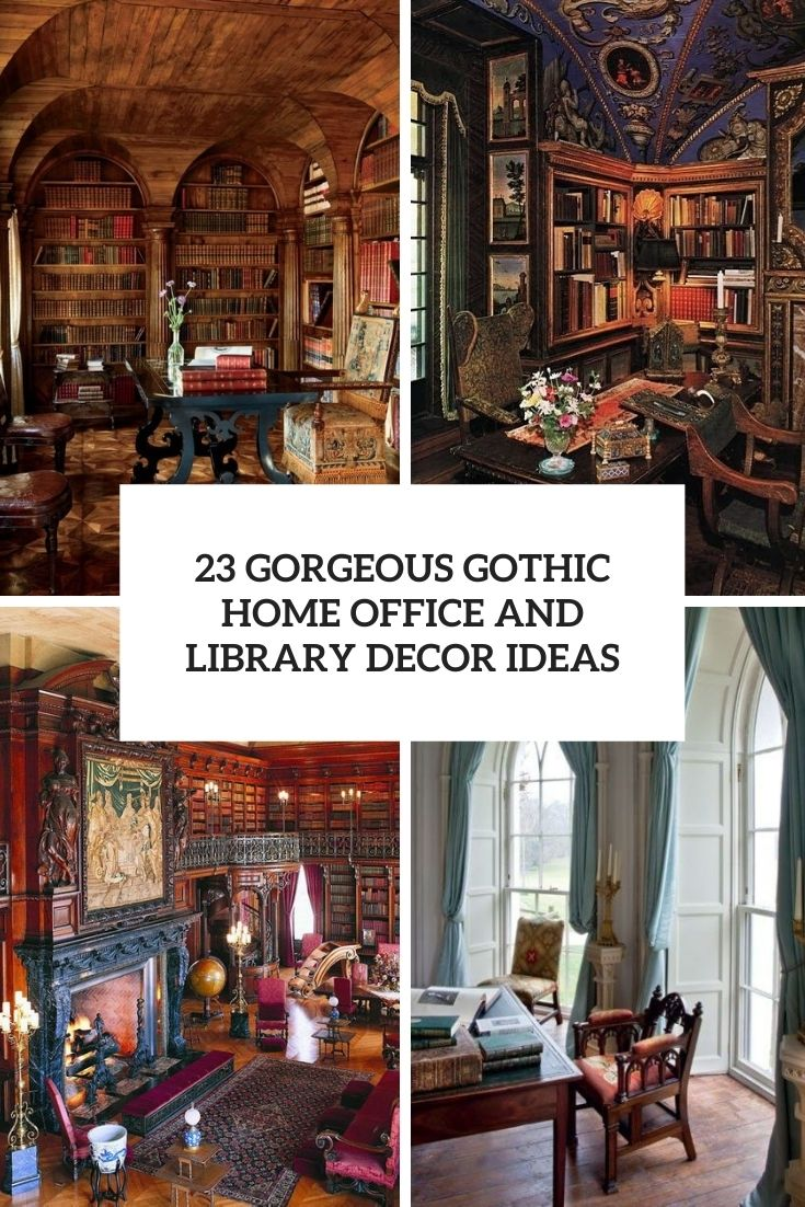 23 Gorgeous Gothic Home Office And Library Décor Ideas