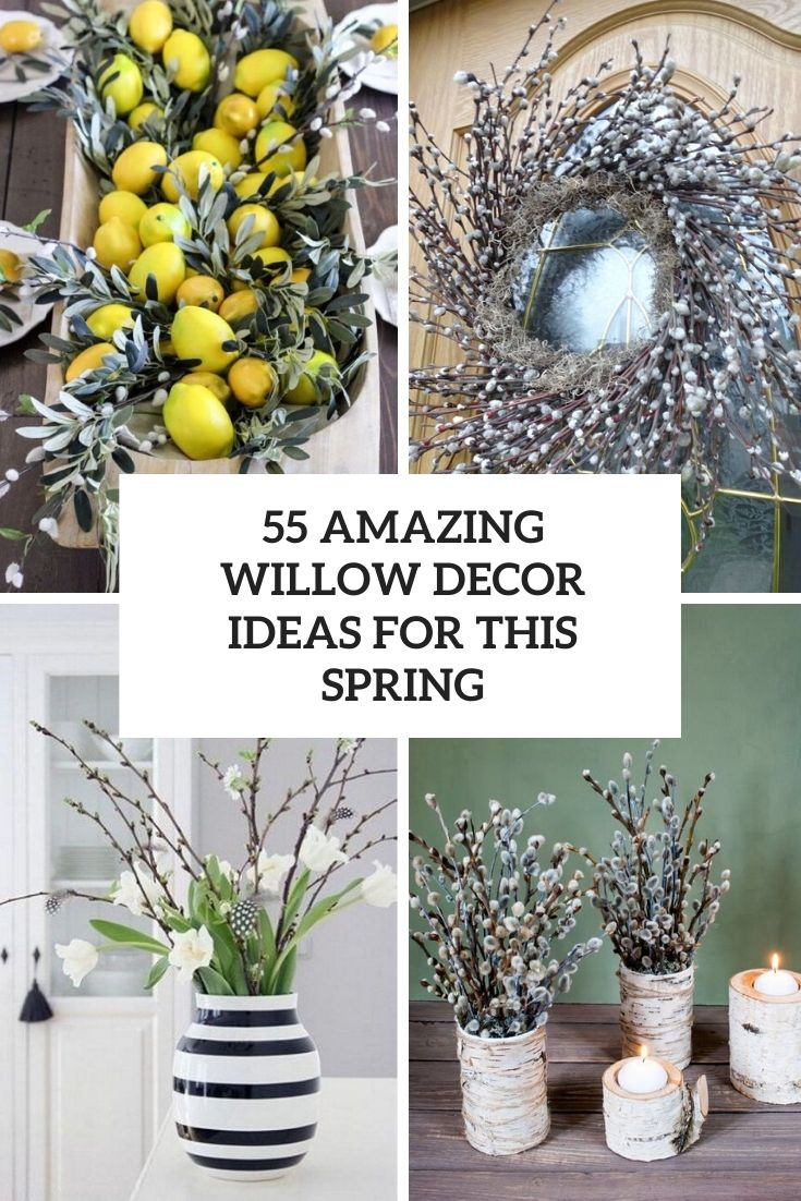 55 Amazing Willow Décor Ideas For This Spring